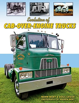 Evolution of Cab-over-engine Trucks By Mort, Norm