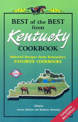 Best of the Best from Kentucky Cookbook By McKee, Gwen (EDT)/ Moseley, Barbara (EDT)