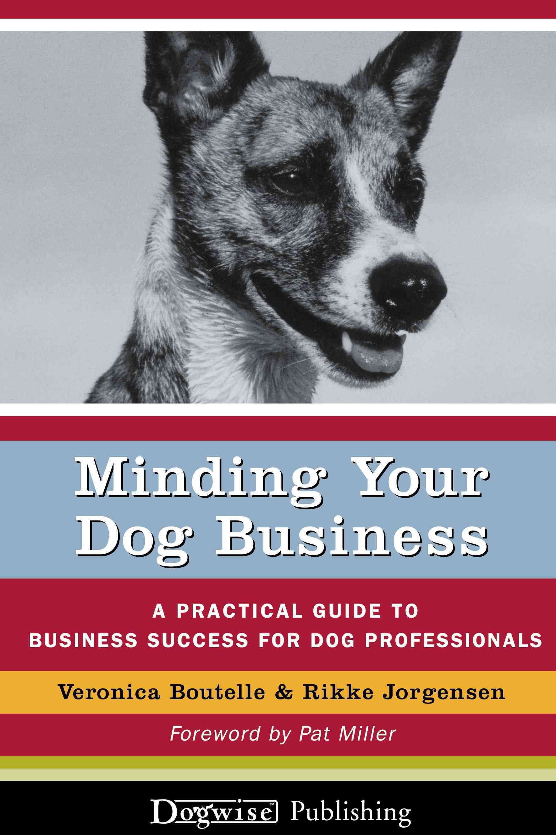 Minding Your Dog Business By Boutelle, Veronica/ Jorgensen, Rikki